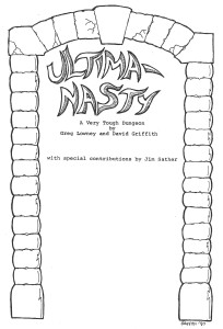 The title page of Ultima Nasty a dungeon adventure written by Greg Lowney, David Griffith and Jim Sather.